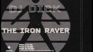 Dj Dick - The Iron Raver (Part I)