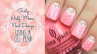 Girly Half Moon Nails Using A Gel Pen!!
