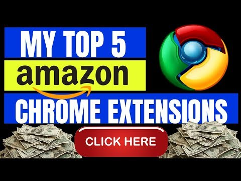My Top 5 Chrome Extensions For Amazon FBA 2019 - Product Research