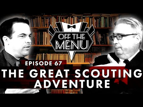 Off the Menu: Episode 67 - The Great Scouting Adventure