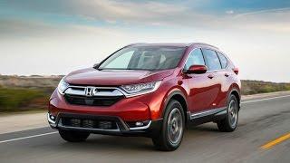 Car Reviews - 2017 Honda CR V   Honda's latest compact crossover plies a steady course