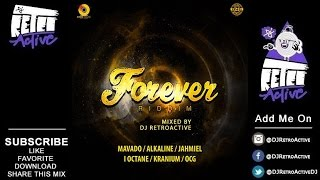 DJ RetroActive - Forever Riddim Mix [Armz House Records] March 2017