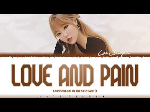 LEE SUHYUN - 'LOVE AND PAIN' (Lovestruck in the City OST Part 3) Lyrics [Color Coded_Han_Rom_Eng]