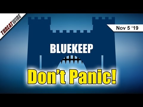 BlueKeep Attacks Surfacing; Persistent Malware on Android – ThreatWire