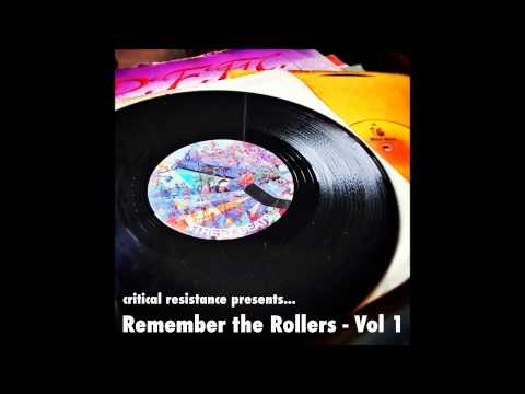 remember the rollers - vol 1 - by critical resistance