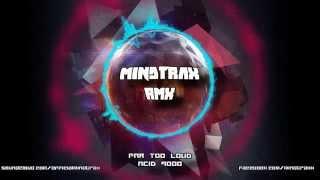 Far Too Loud - Acid 9000 (Mindtrax RMX)