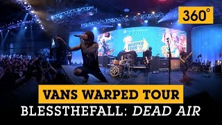 360° video blessthefall dead air at the vans warped tour lineup announcement