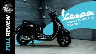 Vespa GTS SuperTech 300 HPE Review!