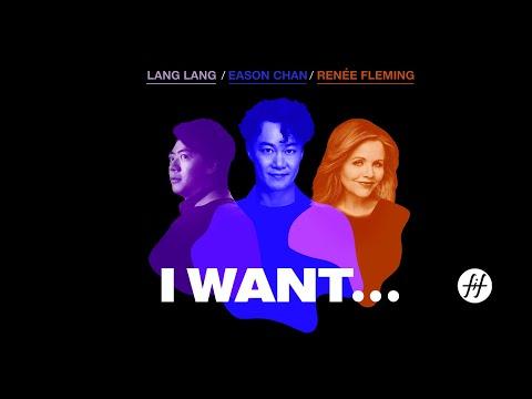I Want... Eason Chan+Renée Fleming+Lang Lang