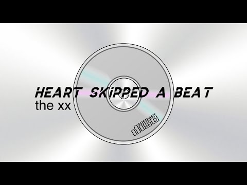 Heart Skipped A Beat - The Xx & Lyrics