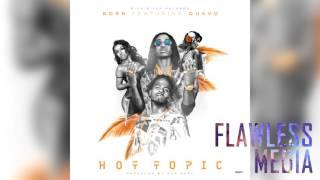 Born - Hot Topic Feat. Quavo 🔥