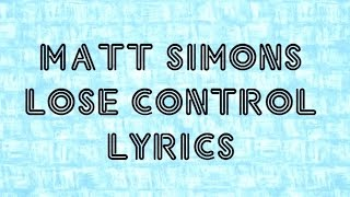 Matt Simons - Lose Control Lyrics