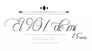 Porta | El 90% de mi 1.5 (Con Zpu) | Remix