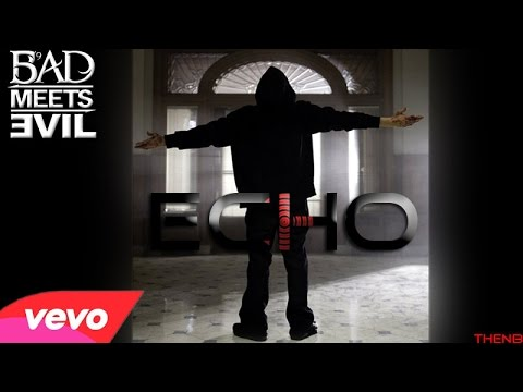 Bad Meets Evil - Echo (Music Video) HD
