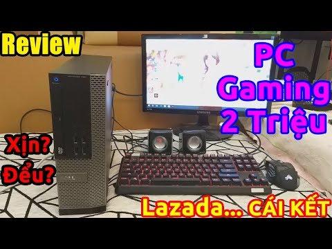 Mua PC Gaming GIÁ 2 TRIỆU Trên LAZADA Và CÁI KẾT... CẠN LỜI