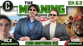 """""""The Meaning of"""" The Coen Brothers (Fargo, The Big Lebowski) - Ep.63"""
