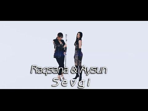Rəqsanə & Aysun - Sevgi