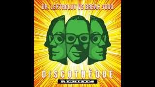 Dr. Lektroluv vs Break 3000 - Discothèque (Mumbai Science Remix)