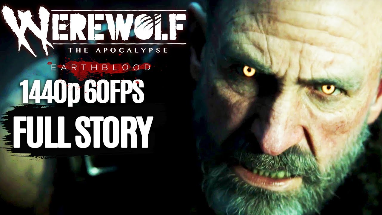 Download Werewolf The Apocalypse Earthblood All Cutscenes (Game Movie) 1440p 60FPS