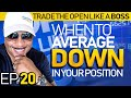 Trade The Open Like A Boss! Part 20 * When To Average Down In Your Position