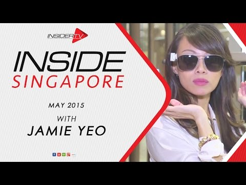 INSIDE Singapore with Jamie Yeo | May 2015