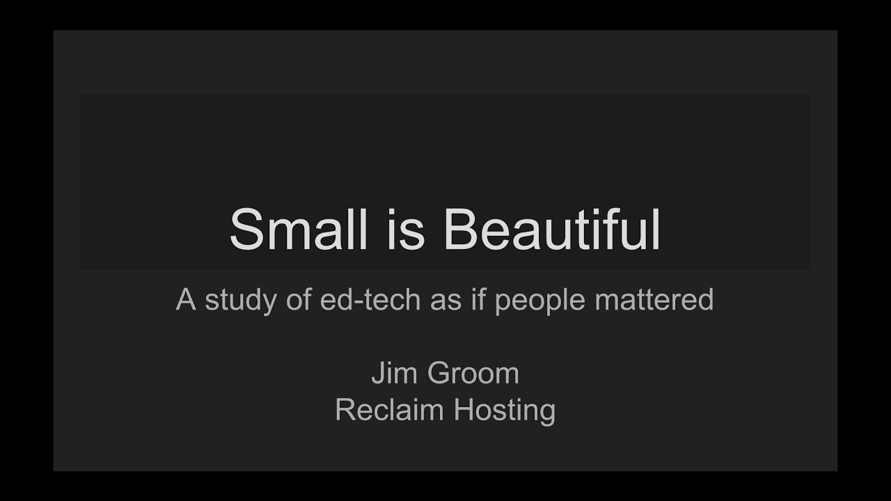 Small is beautiful: A study of ed-tech as if people mattered | Jim ...