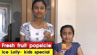 Fresh fruit popsicle- Ice Lolly- kids special