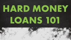Hard Money Loans 101