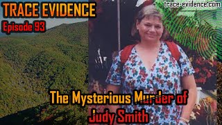 The Mysterious Murder of Judy Smith - Trace Evidence #93
