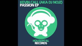 Kevin Call (AKA DJ Nojz) - Passion (Original Mix)
