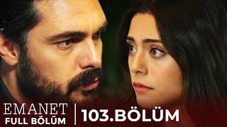 Emanet | 103. Bölüm