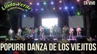 BANDA LLANO VERDE - POPURRI DANZA DE LOS VIEJITOS (contrataciones de bandas)