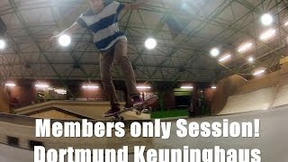 First Members Only Session @ Dortmund Keuninghaus!!