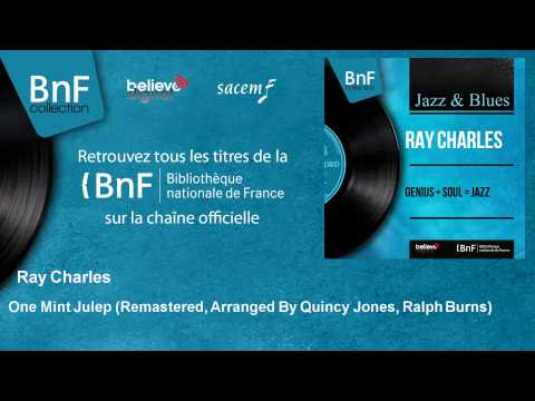 Ray Charles - One Mint Julep - Remastered, Arranged By Quincy Jones, Ralph Burns mp3