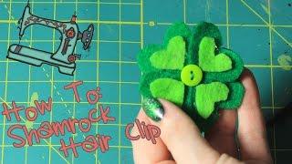 DIY Shamrock Hair Clip | St Patrick's Day Craft