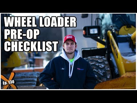 How To Do A Wheel Loader Pre-Operation Inspection // Ep. 130