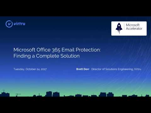 Microsoft Office 365 Email Protection: Finding a Complete Solution