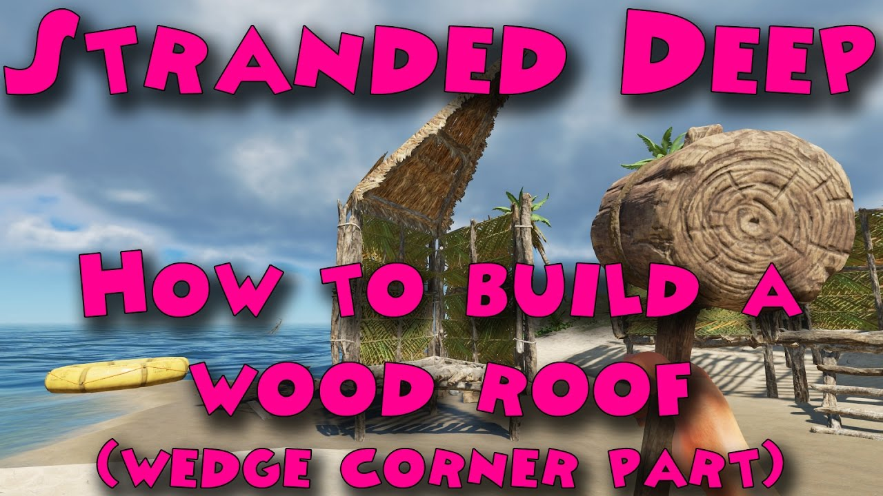 Stranded Deep How To Build A Wood Roof Wedge Corner
