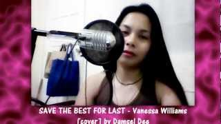 SAVE THE BEST FOR LAST - Vanessa WIlliams [Instrumental/Karaoke cover] by Damsel Dee