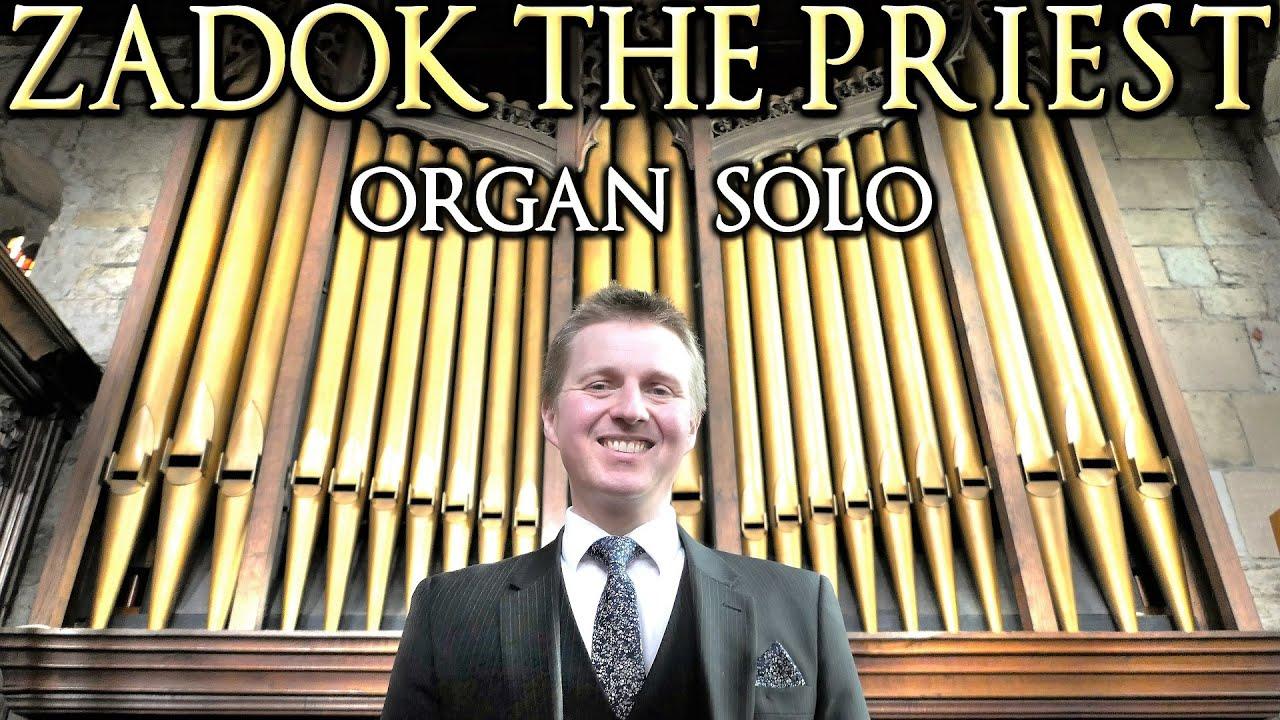 HANDEL - ZADOK THE PRIEST (CORONATION ANTHEM) - PIPE ORGAN SOLO - JONATHAN SCOTT