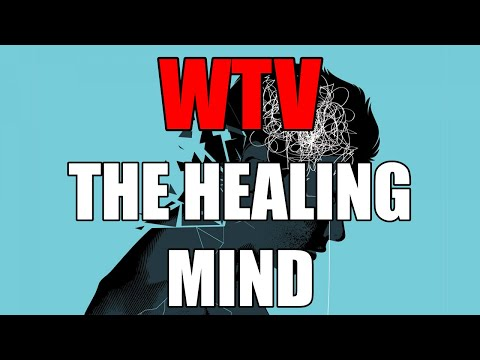 What You Need To Know About The HEALING MIND