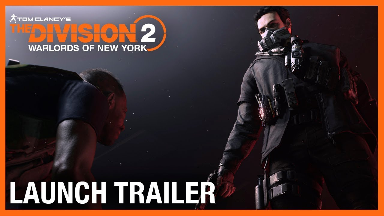 Tom Clancy's The Division 2: Warlords of New York Launch Trailer