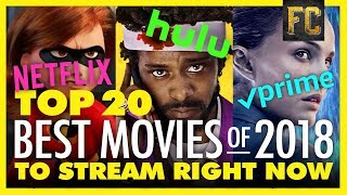 Where to Stream the Best Movies of 2018 | Best Movies on Netflix, Prime, & More | Flick Connection