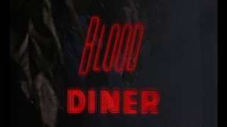 MOVIE REVIEW: BLOOD DINER (1987) WITH SPECIAL GUEST HORRIBLE REVIEWS