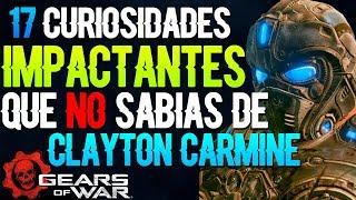 Gears Of War  | |17 Curiosidades IMPACTANTES que NO SABÍAS de CLAYTON CARMINE ¡NO CREERÁS LA #6!