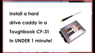 Hard drive caddy Panasonic Toughbook CF-31 - How to install / replace in under 1 minute!