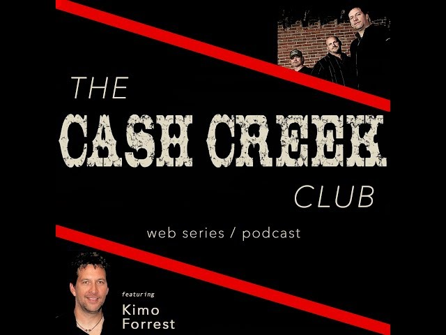 The Cash Creek Club #18 (special guest Kimo Forrest) Country Music Talk Show