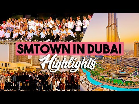 「SMTOWN in Dubai; Highlights」― SM Family 180406