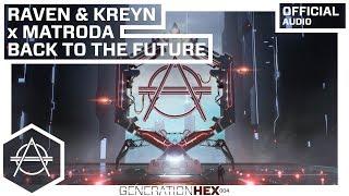 Raven Kreyn X Matroda Back To The Future Audio.mp3
