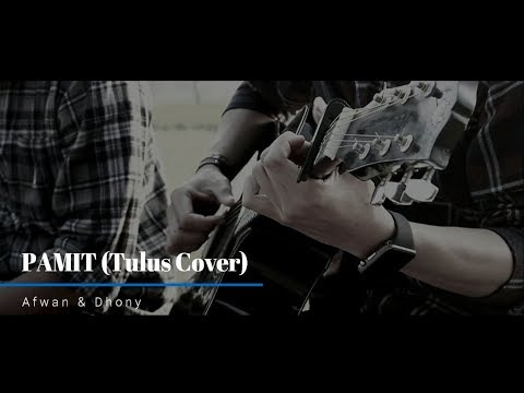 Tulus ~ Pamit (Cover by Afwan & Dhony)